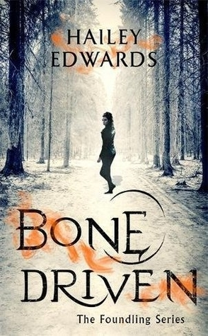 Review: Bone Driven by Hailey Edwards