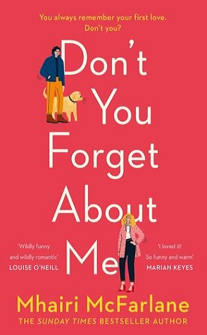 Joint Review: Don't You Forget About Me by Mhairi McFarlane
