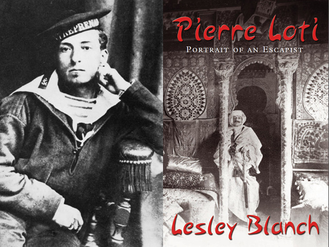 Guest Review | Philip Mansel | Pierre Loti: Travels with the Legendary Romantic, Lesley Blanch