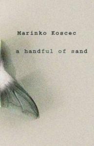 A Handful of Sand by Marinko Koščec