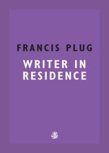 francis plug writer in residence paul ewen galley beggar press