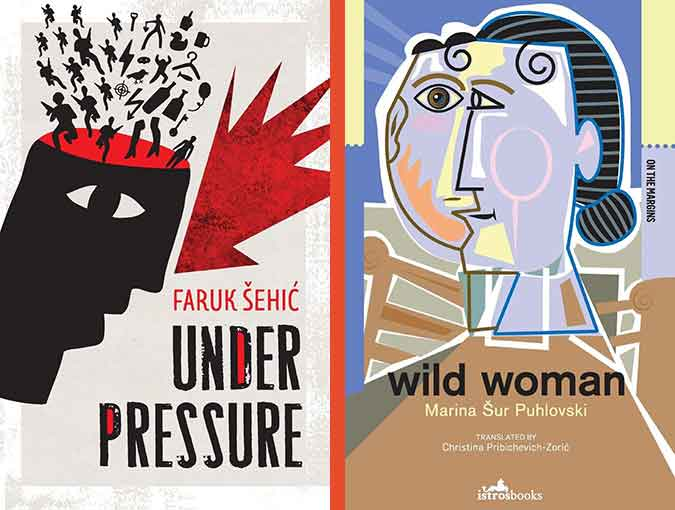 Book 2 Review | Wild Woman, Marina Šur Puhlovski & Under Pressure, Faruk Šehić | Istros Books