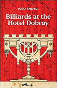 Billiards at the Hotel Dobray by Dušan Šarotar bookblast diary