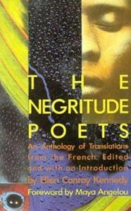 the negritude poets an anthology foreword maya angelou bookblast book list