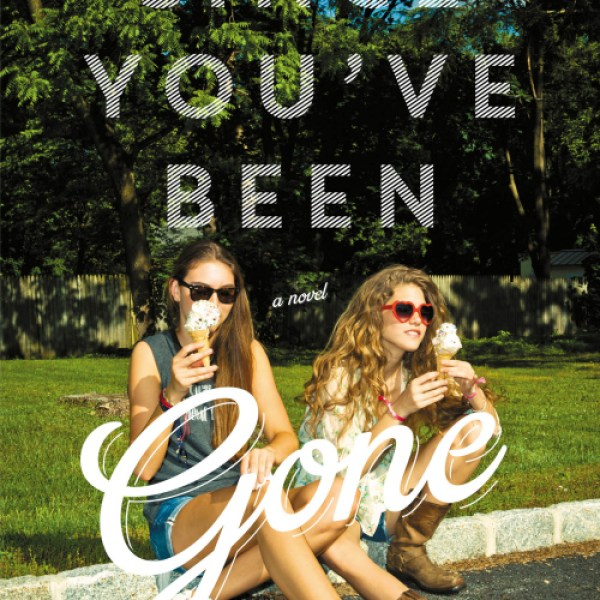 Early Review: Since You've Been Gone by Morgan Matson