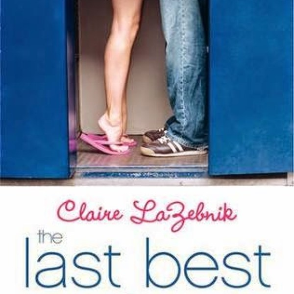 Early Review: The Last Best Kiss by Claire LaZebnik