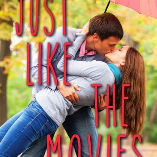 In Which I Get Personal and Philosophical: Early Review: Just Like the Movies by Kelly Fiore