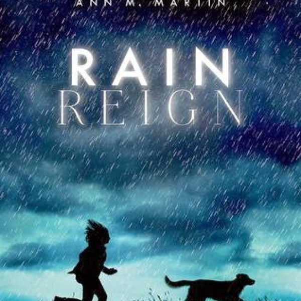 Way Better Than Lassie: Early Review – Rain Reign by Ann M. Martin