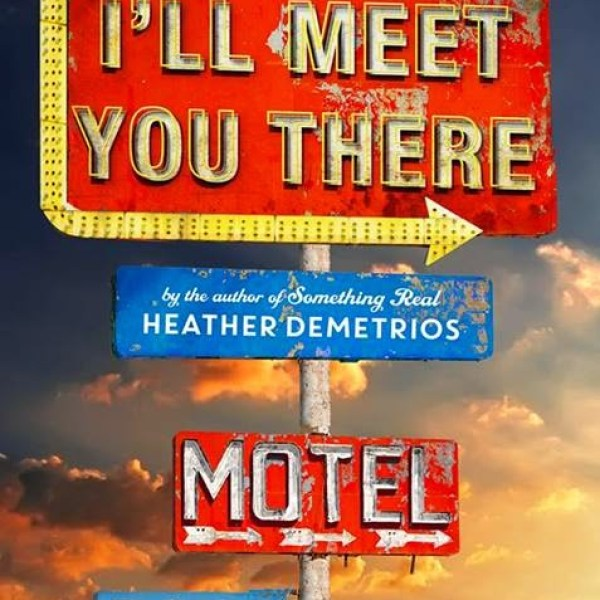 """What Do I Stand For?"" Early Review: I'll Meet You There by Heather Demetrios"