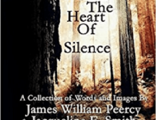 """""""Within the Heart of Silence"""" By James William Peercy & Jacqueline E. Smith"""