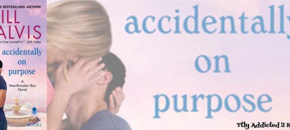 Book Review: Accidentally On Purpose by Jill Shalvis