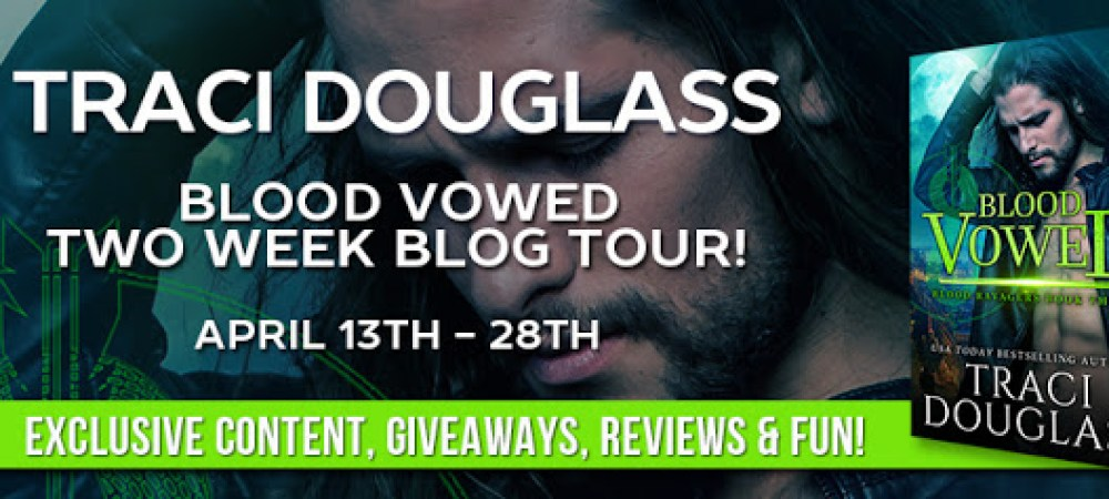 BOOK REVIEW TOUR: BLOOD VOWED by TRACI DOUGLASS