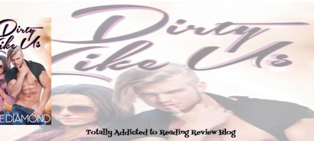 Review: Dirty Like Us by Jaine Diamond