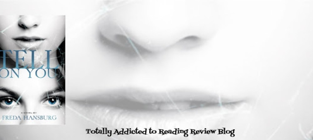 REVIEW: TELL ON YOU by FREDA HANSBURG