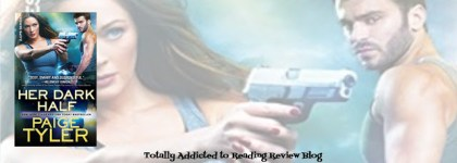 BOOK REVIEW and GIVEAWAY: HER DARK HALF by PAIGE TYLER