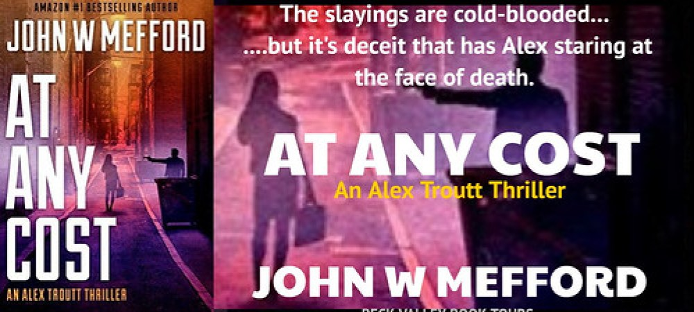 REVIEW TOUR: AT ANY COST by JOHN W. MEFFORD @JWMefford @beckvalleybooks   #Thriller #Mystery