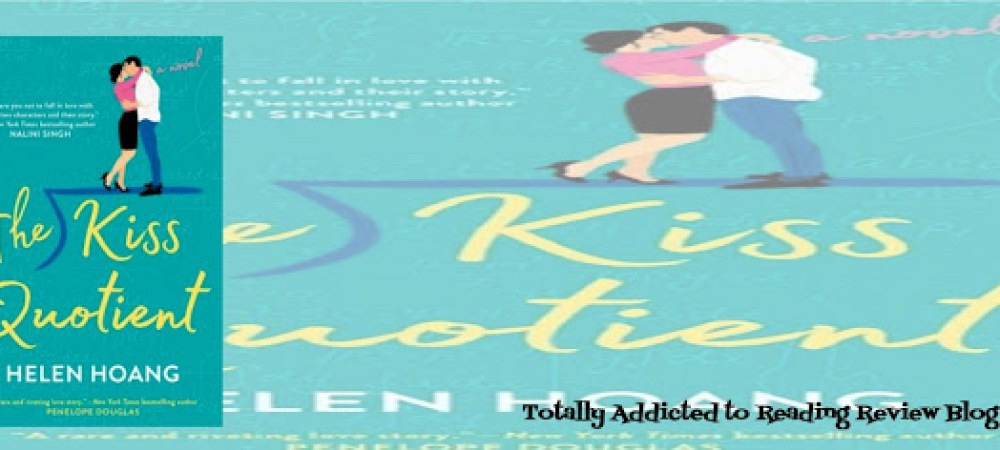 BOOK REVIEW: THE KISS QUOTIENT by HELEN HOANG @HHoangWrites #ContemporaryRomance @BerkleyPub