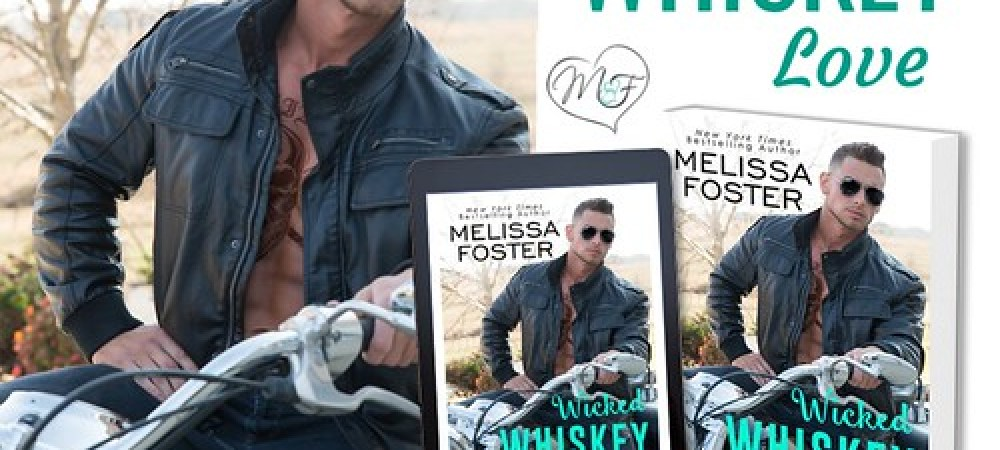 BOOK REVIEW TOUR: WICKED WHISKEY LOVE by MELISSA FOSTER. @Melissa_Foster #CONTEMPORARYROMANCE  @beckvalleybooks