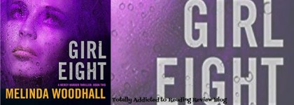 AUDIO BOOK REVIEW GIRL EIGHT by MELINDA WOODHALL @MelindaWoodhall      NARRATOR : MELANIE CREARY #MurderMystery #Suspense #SerialKillers