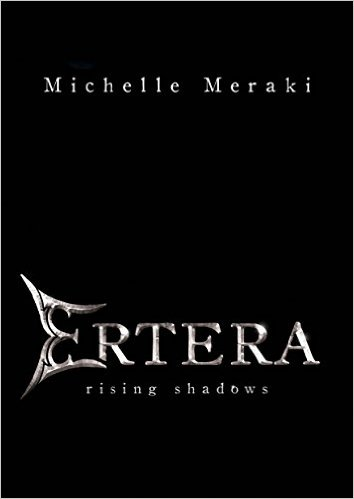 Book Cover: ERTERA: RISING SHADOWS by Michelle Meraki