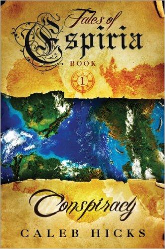 Book Cover: TALES OF ESPIRIA: CONSPIRACY by Caleb Hicks