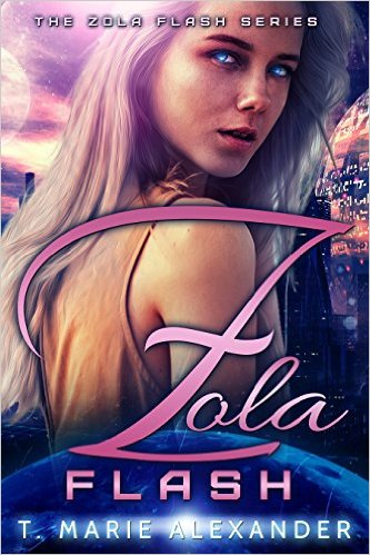 Book Cover: ZOLA FLASH by T. Marie Alexander