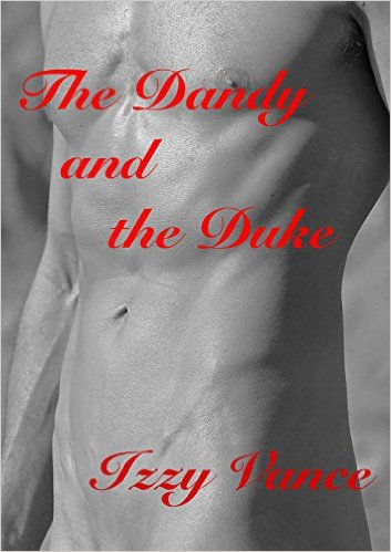 Book Cover: The Dandy And The Duke by Izzy Vance