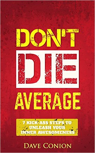 Book Cover: DON'T DIE AVERAGE by Dave Conion