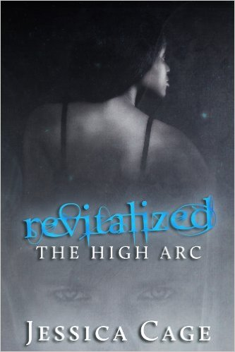 Book Cover: REVITALIZED (THE HIGH ARC, BOOK 1) by Jessica Cage