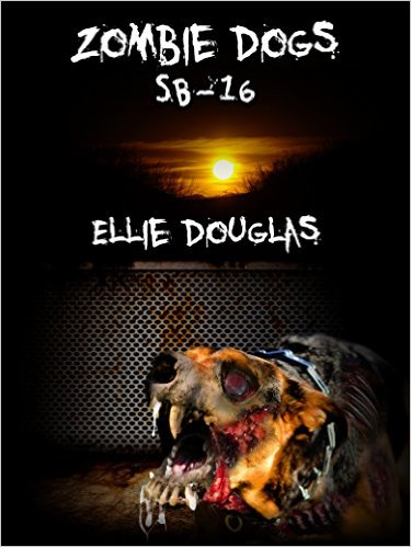 Book Cover: Zombie Dogs SB-16 byEllie Douglas