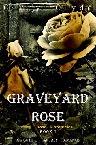 Book Cover: Graveyard Rose by Ginny Clyd