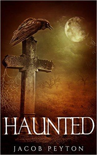 Book Cover: Haunted byJacob Peyton