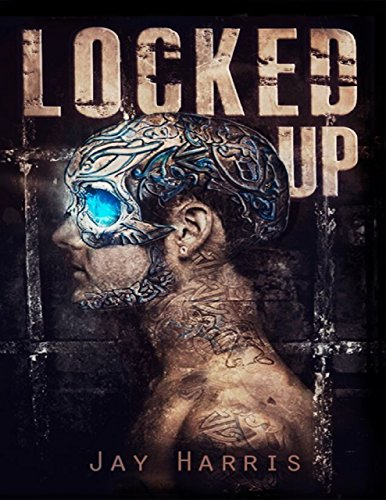 Book Cover: Locked Up by Jay Harris