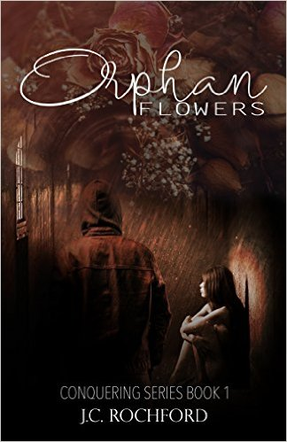 Book Cover: Orphan Flowers by J.C. Rochford