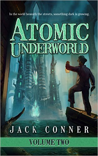 Book Cover: Atomic Underworld: Part Two byJack Conner