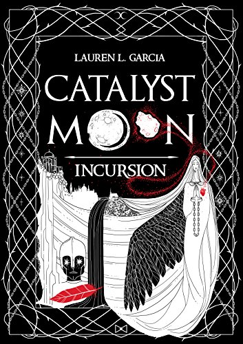 Book Cover: Catalyst Moon: Incursion byLauren L. Garcia