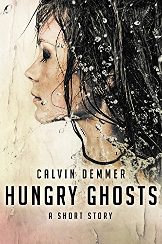 Book Cover: Hungry Ghosts by Calvin Demmer