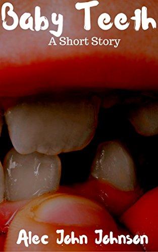 Book Cover: Baby Teeth byAlec John Johnson