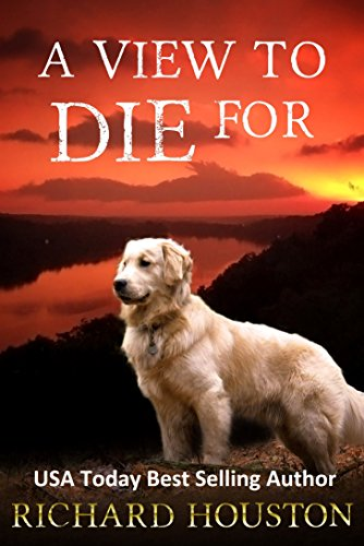 Book Cover: A View to Die For by Richard Houston