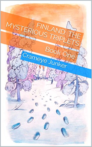 Book Cover: Finland: the Mysterious Triplets byCrameye Junker