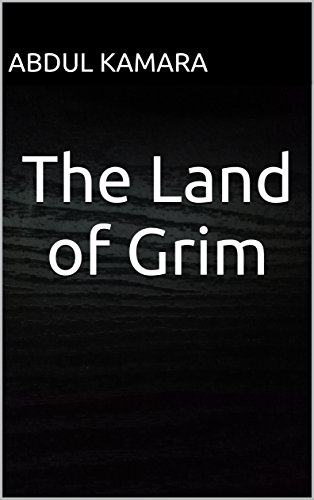 Book Cover: The Land of Grim by Abdul Kamara