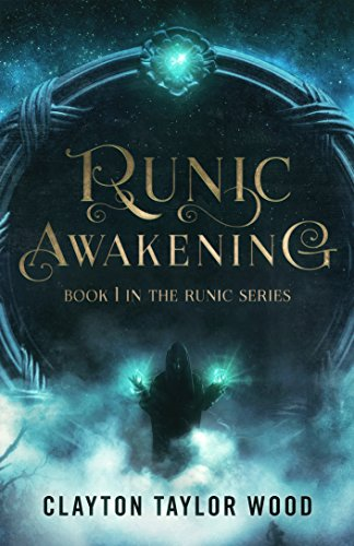 Book Cover: Runic Awakening by Clayton Taylor Wood