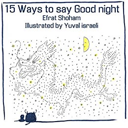 Book Cover: 15 Ways To Say Good NightbyEfrat Shoham