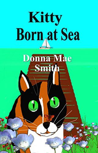 Book Cover: Kitty Born at Sea: A Kitty Adventure by Donna Mae Smith