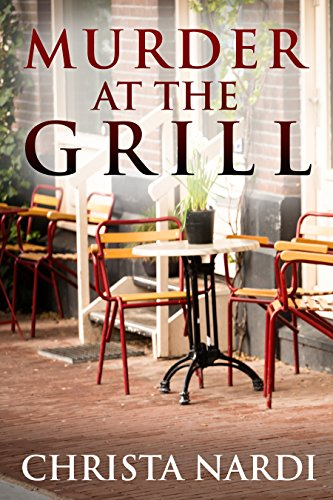 Book Cover: Murder at the Grill by Christa Nardi