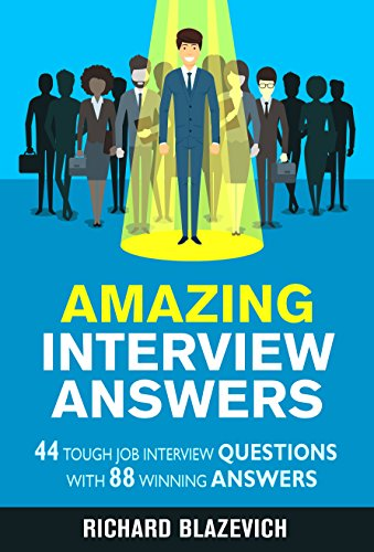 Book Cover: Amazing Interview Answers by Richard Blazevich