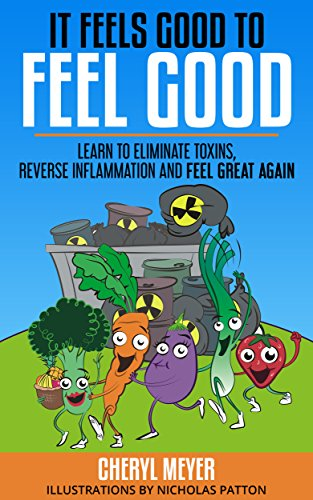Book Cover: It Feels Good to Feel Good by Cheryl Meyer