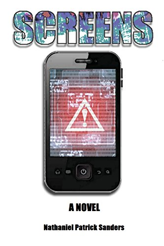 Book Cover: SCREENS by Nathaniel Patrick Sanders