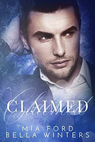 Book Cover: Claimed by Mia Ford & Bella Winters