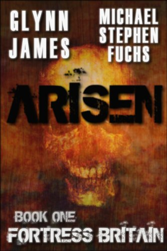 Book Cover: Arisen, Book One - Fortress Britain by Michael Stephen Fuchs